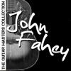 The Guitar Masters Collection: John Fahey ジャケット写真