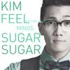 Sugar Sugar - Single, Kim Feel