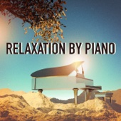 Relaxation by Piano (2 Hours of Relaxing and Calm Piano Songs)