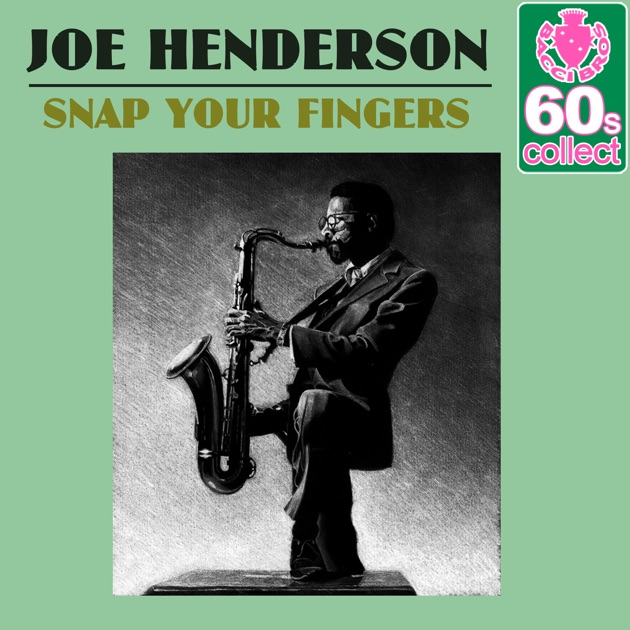 Joe Henderson Snap Your Fingers If You See Me Cry