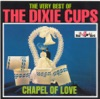 Chapel of Love - The Dixie Cups