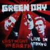 Last Night On Earth (Live In Tokyo, Japan), Green Day