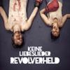 Keine Liebeslieder - EP, Revolverheld