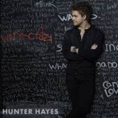 I Want Crazy - Hunter Hayes
