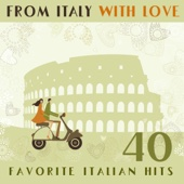 From Italy With Love 40 Favorite Italian Hits