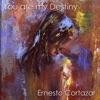 You Are My Destiny, Ernesto Cortazar