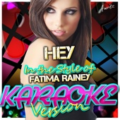 Hey (In the Style of Fatima Rainey) [Karaoke Version]