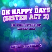 Oh Happy Days (Sister Act 2) [In the Style of Lauren Hill] [Karaoke Version] - Ameritz Audio Karaoke