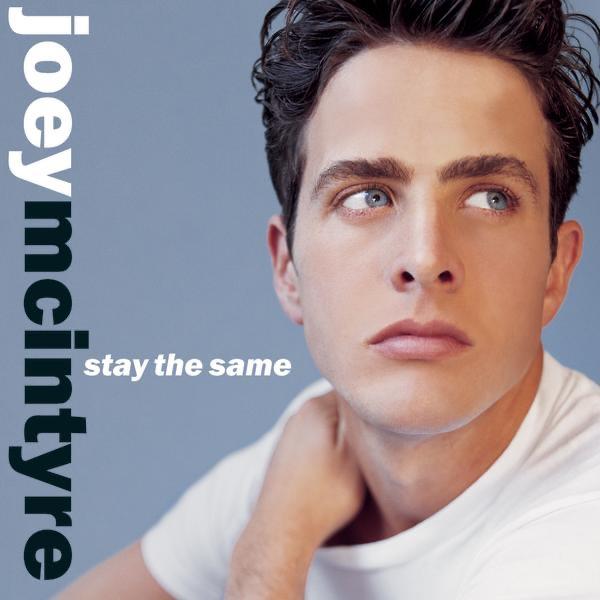 Stay the Same - Joey McIntyre