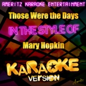 Those Were the Days (In the Style of Mary Hopkin) [Karaoke Version]