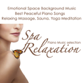 Spa Relaxation Piano Music Selection - Emotional Space Background Music, Best Peaceful Piano Songs 4 Relaxing Massage, Sauna & Yoga Meditation