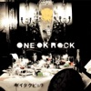 Zeitakubyō- ONE OK ROCK