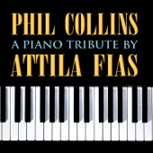Phil Collins: A Piano Tribute by Attila Fias