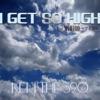 I GET SO HIGH feat.MIHIRO 〜マイロ〜 - Single ジャケット写真