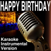 Happy Birthday (Karaoke Instrumental Version)