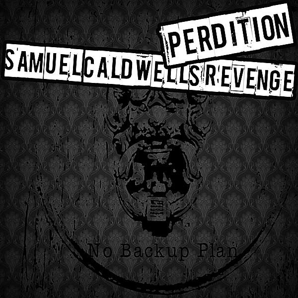 No Backup Plan - EP Perdition  Samuel Caldwells Revenge CD cover