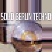 Solid Berlin Techno - Fine Selection of Underground Techno, Tech House and Deep Minimal Quality Club Sound