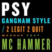 PSY - Gangnam Style / 2 Legit 2 Quit Mashup (feat. MC Hammer) artwork