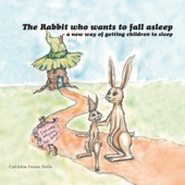 Carl-Johan Forssén Ehrlin - The Rabbit Who Wants to Fall Asleep: A New Way of Getting Children to Sleep (Unabridged) artwork