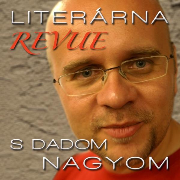 Literárna revue Dada Nagya – Martinus.sk Blog