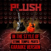 Ameritz Audio Karaoke - Plush (In the Style of Stone Temple Pilots) [Karaoke Version] artwork