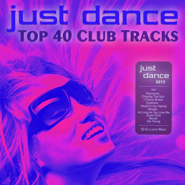 Just dance 2013 top 40 club electro house hits album for Top 50 house songs