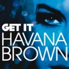 Get It - EP, Havana Brown