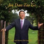 Jin Dan Tao Ge - Dr. & Master Zhi Gang Sha