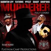 Murderer (feat. Wyclef Jean, Snoop Dogg & Shaggy) - Single