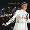 Concerto: One Night in Central Park (Live At Central Park, 2011), Andrea Bocelli