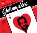 Johnny Ace You Been Gone So Long