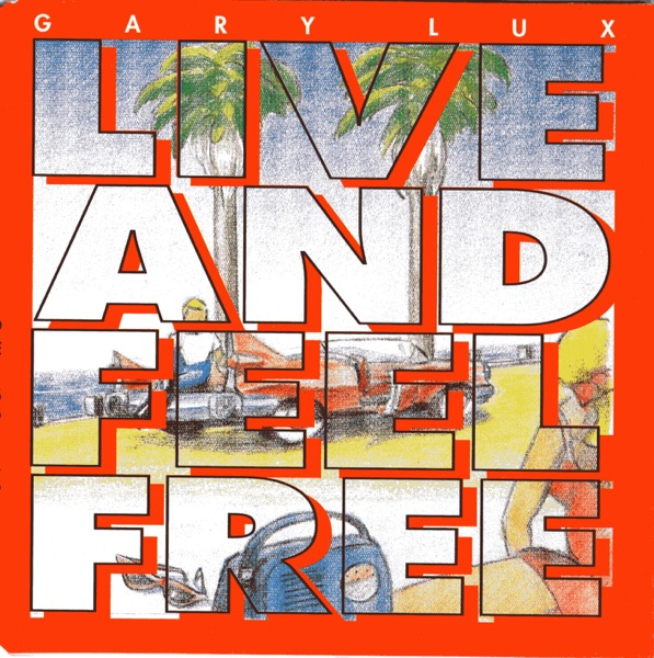 Live and Feel Free - EP Gary Lux CD cover