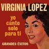 Grandes Éxitos, Virginia Lopez