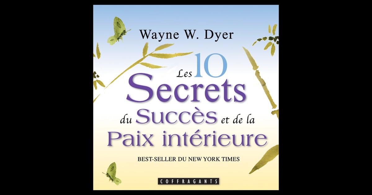 Les 10 secrets du succ s et de la paix int rieure by dr for La paix interieur