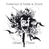 Wheels In Motion (feat. Fedde Le Grand & F to the F) - Single