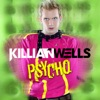 Killian Wells - Psycho  Dangerous Muse Dub