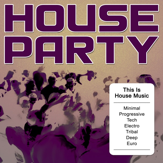 House party this is house music minimal progressive for House music bands