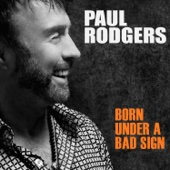 Born Under a Bad Sign - Paul Rodgers