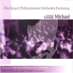 The Royal Philharmonic Orchestra Performs: The Hits of George Michael
