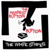 The Hardest Button to Button - Single, The White Stripes