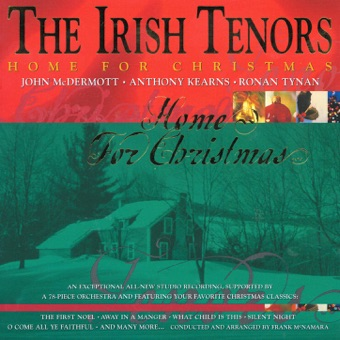 Home for Christmas – The Irish Tenors