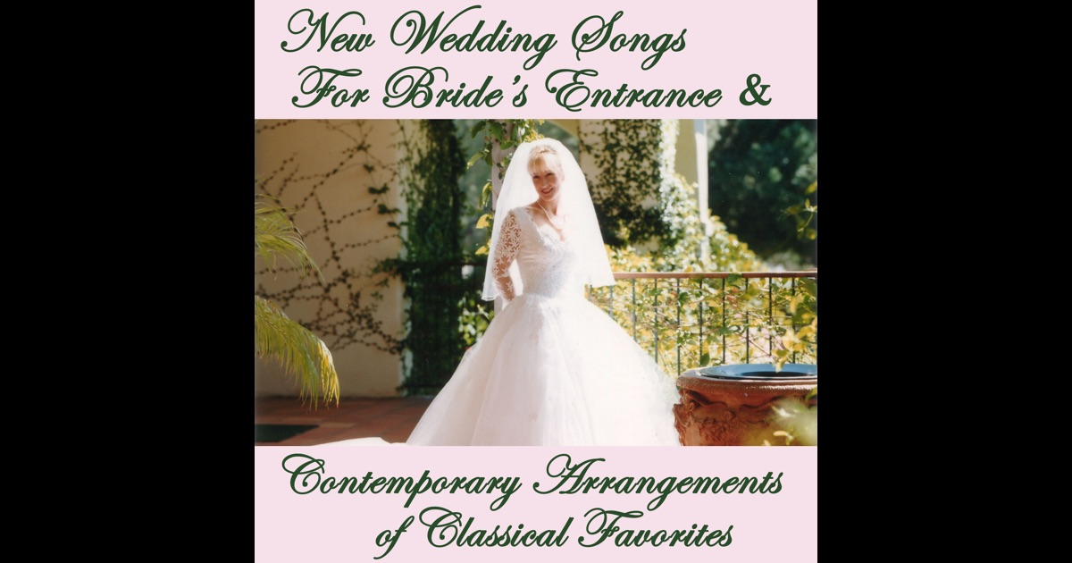 New Wedding Songs For Brides Entrance Amp Contemporary Arrangements Of Classical Favorites By