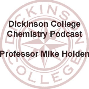 Dickinson College: Chemistry Podcast