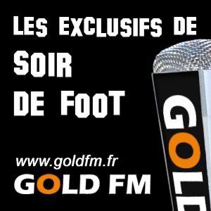 GOLD FM - Les exclusifs de Soir de Foot