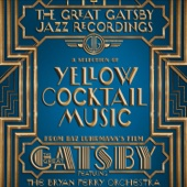 The Great Gatsby - The Jazz Recordings (A Selection of Yellow Cocktail Music from Baz Luhrmann's Film The Great Gatsby)