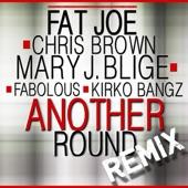 Another Round (Remix) [feat. Chris Brown, Mary J. Blige, Fabolous & Kirko Bangz] - Single