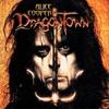 Dragontown, Alice Cooper