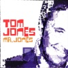 Mr. Jones, Tom Jones