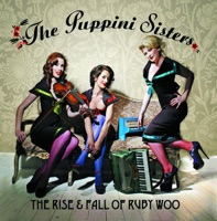 The Rise and Fall of Ruby Woo - The Puppini Sisters