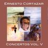 Concertos Vol. V, Ernesto Cortazar